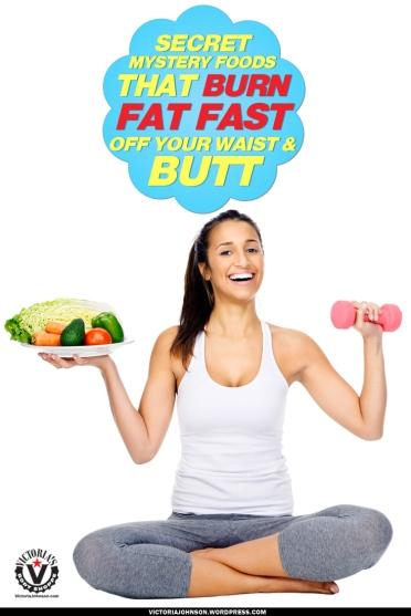 Secret-Mystery-Foods-That--Burn-Fat-Fast-Off-Your-Waist-&-Butt